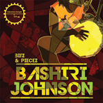 Bashiri Johnson - Bitz & Piecez