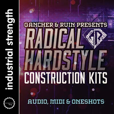 Gancher & Ruin - Radical Hardstyle Construction Kits