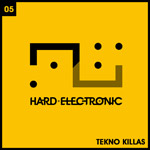 Tekno Killas - Hard Electronic  (Techno) - HE05