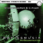 ISRDIGI013 Stormtrooper & Cipher - Abrissmusik Re Deconstructed
