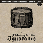 ISR DIGI 041: AK-INDUSTRY & DITHER - IGNORANCE