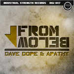 Dave Dope & DJ Apathy - From Below