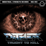 Dither - Taught to Kill - ISR DIGI 053