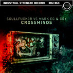 MARK EG, CRY & SKULLFUCK3R  - CROSSMINDS - ISR DIGI 064