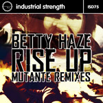 Betty Haze - Rise Up : Mutante Remixes - ISR DIGI 075