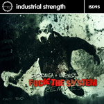Unexist & Satronica - F**k The System Remixes Pt 2