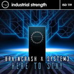 BrainCrash & System 3 - Here to Stay ISR D119