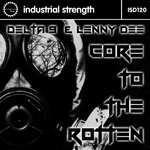 Delta 9 & Lenny Dee - Core to the Rotten ISR D120