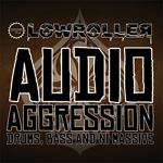 Lowroller - Audio Aggression