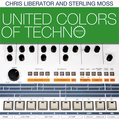 United Colors of Techno -  Chris Liberator & Sterling Moss