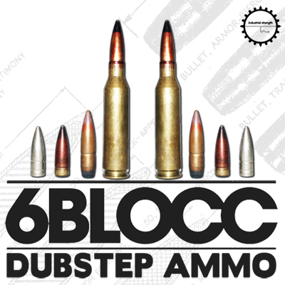 6Blocc - Dubstep Ammo