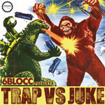 6Blocc - Trap vs Juke