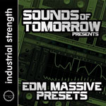 Sounds of Tomorrow presents EDM Massive Presets - ISR DIGI 067