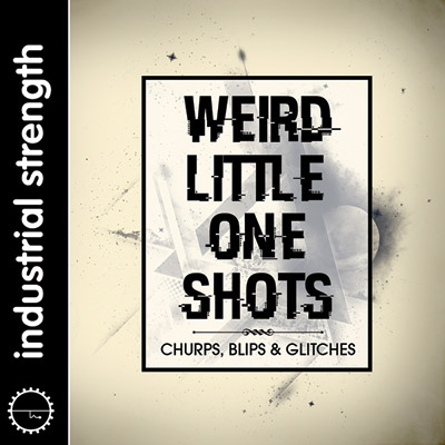 Weird Little One Shots - Churps, Blips & Glitches