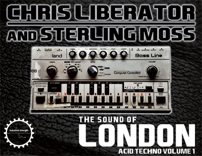 Chris Liberator & Sterling Moss The Sound of London Acid Techno Volume 1