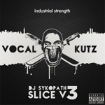 DJ Sykopath Slice Vol 3: Vocal Kutz